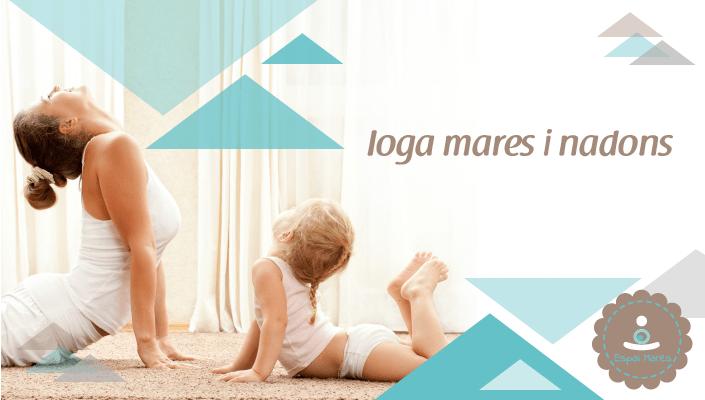 Postpart-Criança-Llevadora-Espai-Mares-girona-EspaiMares-ioga-bebes-nadons-mares-mames-exercici-reuperació-activitat-exercicis-amb-bebès-després-part