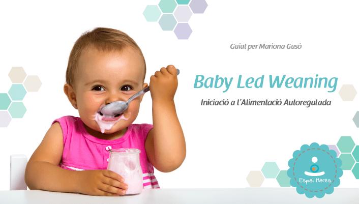 Baby-Led-Weaning-Iniciació-a-l'alimentació-autoregulada-nadó-bebe-infantil-menjar-sa-llevadora-espaimares-espai-mares-Girona-BLW-sòlids-passar-a-sòlid-calendari-introducció-aliments-alèrgens-gluten-ou-intolerància-al·lèrgies-ordre-consells-farinetes-pautes-pauta-guia-salut-nadons-evitar-sobrepès-educació-alimentària