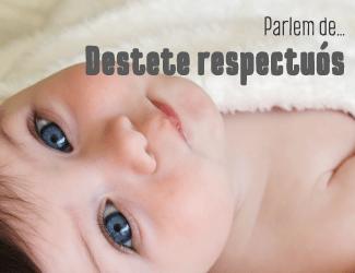 Parlem-de-destete-respectuós-lactancia-materna-retirar-pit-de-manera-respectuosa-nadons-bebe-especialista-xerrada-taller-llevadora